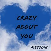 Crazy About You by Messiah