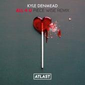 All 4 U (Piece Wise Remix) von Kyle Denmead