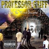 And the Word Became Flesh by Professor Griff