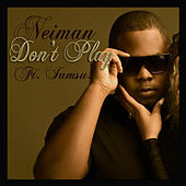 Don't Play by Neiman