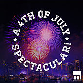 A July 4th Spectacular! by Various Artists
