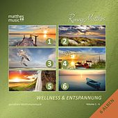 Wellness & Entspannung, Vol. 1 - 6 - Gemafreie Entspannungsmusik (Royalty Free Relaxing Music for Studying) von Ronny Matthes