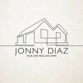Your Love Feels Like Home by Jonny Diaz