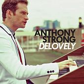 Delovely by Anthony Strong