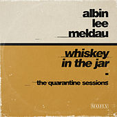 Whiskey in the Jar (The Quarantine Sessions) van Albin Lee Meldau