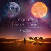Desert Dreams by Squid