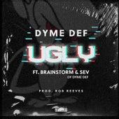 Ugly de Dyme Def