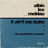 It ain't me babe (The Quarantine Sessions) by Albin Lee Meldau