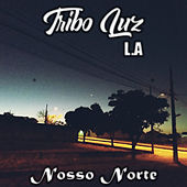 Nosso Norte de TriboLuz L.A