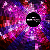 Club Fragments Vol.1 de Various Artists