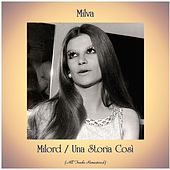 Milord / Una Storia Così (All Tracks Remastered) by Milva