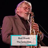 Bud Shank - The Selection by Bud Shank