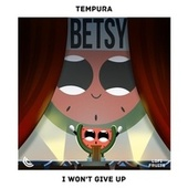 I Won't Give Up de Tempura