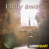 I'll Fly Away de Sunny Heart