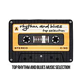Rhythm and Blues Top Selection (Top Rhythm And Blues Music Selection) de Various Artists