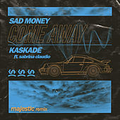 Come Away (Majestic Remix) von Sad Money
