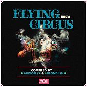 Flying Circus Ibiza, Vol. 1 (Compiled by Audiofly & Blond:ish) by Blond:ish Audiofly