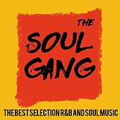 The Soul Gang (The Best Selection  R&B And Soul Music) by Various Artists