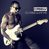 Do What You Want - Single by Casely
