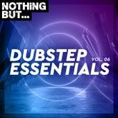 Nothing But... Dubstep Essentials, Vol. 06 von Various Artists