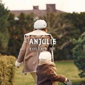 Follow Me by Anjulie
