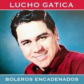 Boleros Encadenados by Lucho Gatica