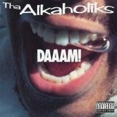 Daaam! by Tha Alkaholiks