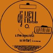 Three Degrees Kelvin / Like That! by DJ Hell