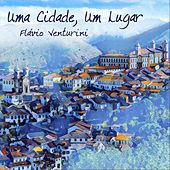 Uma Cidade, Um Lugar by Flavio Venturini