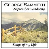 September Windsong / Songs of My Life de George Sammeth