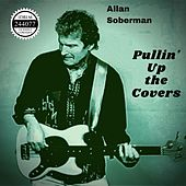 Pullin' up the Covers de Allan Soberman