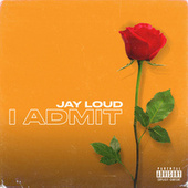 I Admit by Jay Loud