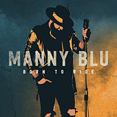 Born To Ride by Manny Blu