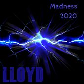 Madness 2020 by Lloyd