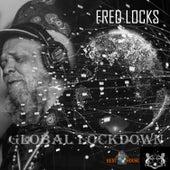 Global Lockdown by Fred Locks