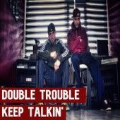 Keep Talkin´ de Double Trouble
