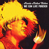 We Can Live Forever von Narada Michael Walden