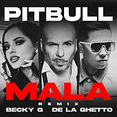 Mala (feat. Becky G & De La Ghetto) de Pitbull