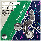 Never Stop (EXLR8 Remix) by Michael Barrow and The Tourists