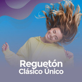 Regueton Clasico Unico von Various Artists