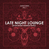 Late Night Lounge, Vol. 6 (20 Electronic Midnight Pearls) by Various Artists