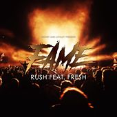 Fame (feat. Fresh) von Rush