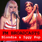 FM Broadcasts Blondie & Iggy Pop de Blondie