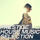 Prestige House Music Selection (The Best House Selection Ibiza 2020) by Various Artists