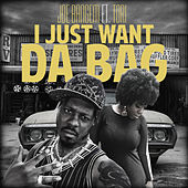 I Just Want da Bag de Joe Bangem