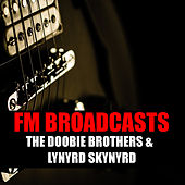 FM Broadcasts The Doobie Brothers & Lynyrd Skynyrd von The Doobie Brothers