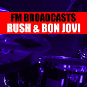 FM Broadcasts Rush & Bon Jovi von Rush