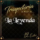 Trayectoria Lo Mejor de... by La Leyenda