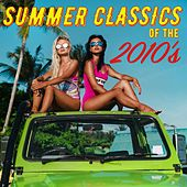 Summer Classics of the 2010's by Various Artists