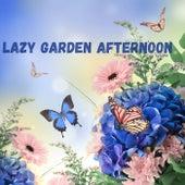 Lazy Garden Afternoon von Various Artists